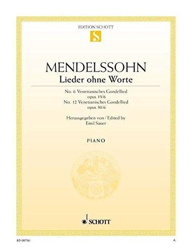 Lieder ohne Worte: Nr. 6 g-Moll (1. Venezianisches Gondellied) und Nr. 12 fis-Moll (2. Venezianisches Gondellied). op. 19/6 and op. 30/6. Klavier. (Edition Schott Einzelausgabe)