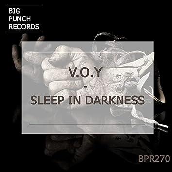 Sleep in Darkness
