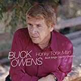 Honky Tonk Man: Buck Sings Country Classics...