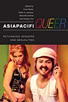 Asiapacifqueer: Rethinking Genders and Sexualities