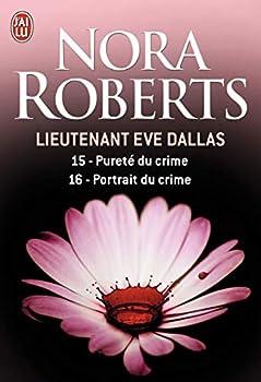 Paperback Pureté du crime - Portrait du crime (Lieutenant Eve Dallas) (French Edition) [French] Book
