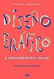 Diseño gráfico y pensamiento visual. Cuaderno de actividades