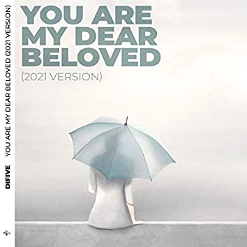 You Are My Dear Beloved (2021 Version)