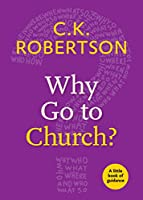 Why Go to Church?: A Little Book of Guidance (Little Books of Guidance)