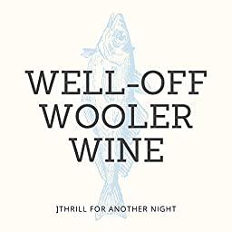 Amazon Music Unlimited Well Off Wooler Wine Thrill For Another Night