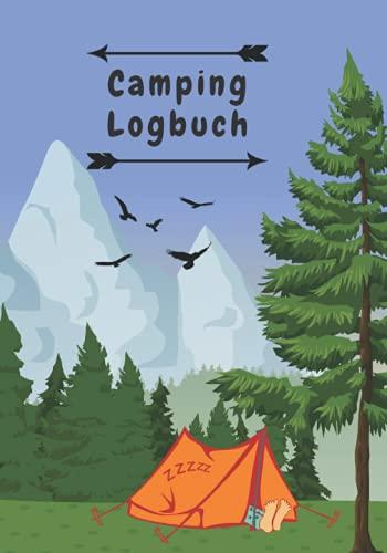Camping Logbuch.: Notiere deine Abenteuer.