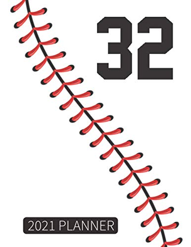 32 2021 Planner: Baseball Player Jersey Number 32 Thirty Two Gift Weekly Planner With Daily & Monthly Overview | Personal Appointment Agenda Schedule Organizer With 2021 Calendar For Coach And Fan