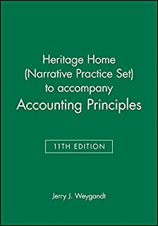 Heritage Home (Narrative Practice Set) to accompany Accounting Principles, 11th Edition
