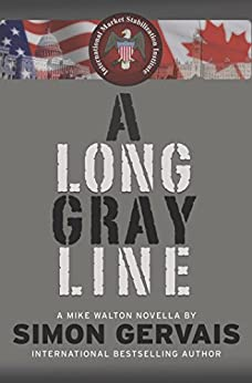 A Long Gray Line: A Mike Walton Novella by [Simon Gervais]