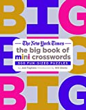 The New York Times Big Book of Mini Crosswords: 500 Fun-Sized Puzzles