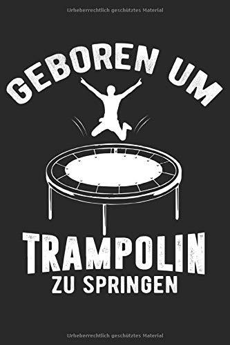 Geboren Um Trampolin Zu Springen: DIN A5 Dotted Punkteraster Heft für jeden Akrobat Turner Turnerin   Notizbuch Tagebuch Planer Trampolin Turnen   ... Trampolinspringen Trampolinturnen Notebook