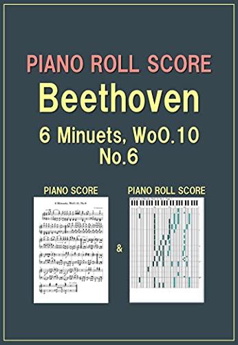 PIANO ROLL SCORE Beethoven 6 Minuets WoO.10 No.6 (English Edition)