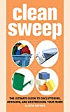 Clean Sweep: The Ultimate Guide to Decluttering, Detoxing, and Destressing Your Home