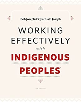 Working Effectively with Indigenous Peoples® by [Bob Joseph, Cynthia F. Joseph]