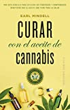 Curar con el aceite de cannabis (Salud y vida natural) (Spanish Edition)