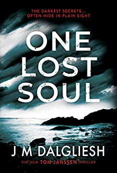 One Lost Soul: A chilling British detective crime thriller (The Hidden Norfolk Murder Mystery Series Book 1) by [J M Dalgliesh]