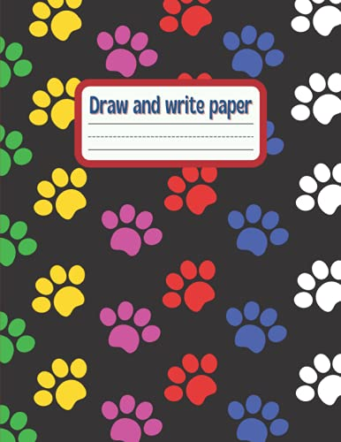Draw and write paper for kids blank dotted lined notebooks: Primary story journal grades k-2. Early Creative Story Book for Kids. Draw and write ... 114 White Pages. Dog paw prints on the cover.