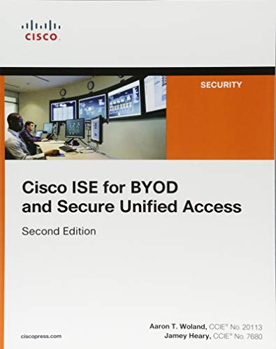 Heary, J: Cisco ISE for BYOD and Secure Unified Access (Networking Technology: Security)