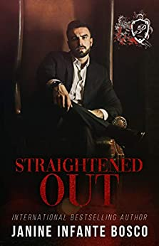 Straightened Out (The Pastore Crime Family Book 1) by [Janine Infante Bosco]
