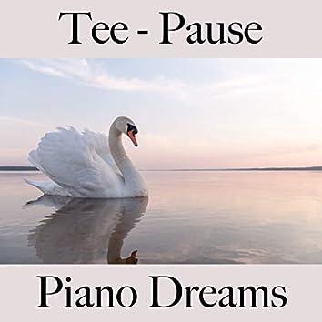 Tee - Pause: Piano Dreams - Die Beste Musik Zum Entspannen