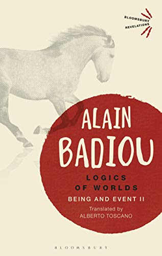 Logics of Worlds: Being and Event II (Bloomsbury Revelations) (English Edition)