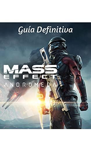 Mass Effect Andromeda: Guía Definitiva (Spanish Edition)