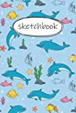 Sketch Book: dolphin Large Notebook for Drawing, Doodling or Sketching: 120 Pages, Large | 6x9 | Sketchbook Blank Paper Drawing and Write Journal for ... fathers, mothers , boyfriend and girlfriend