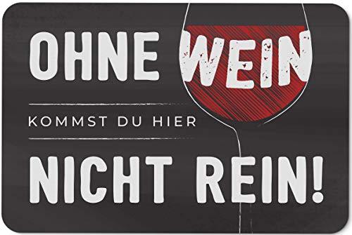 Tassenbrennerei Fußmatte mit Spruch Ohne Wein kommst Du Hier Nicht rein! - Türmatte lustig für innen & außen waschbar - Deutsche Qualität
