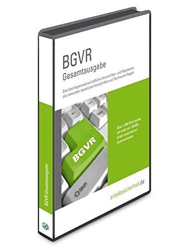 BGVR Gesamtausgabe auf CD-ROM: Das berufsgenossenschaftliche Vorschriften- und Regelwerk, die relevanten staatlichen Vorschriften und Technische Regeln
