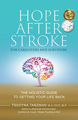 Hope After Stroke for Caregivers and Survivors: The Holistic Guide To Getting Your Life Back