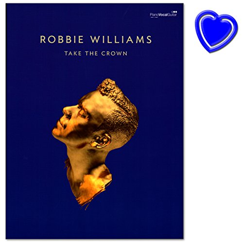 Robbie Williams Take the Crown - Songbook für Klavier, Gitarre, Gesang mit bunter herzförmiger Notenklammer