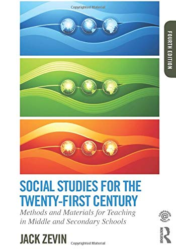 Compare Textbook Prices for Social Studies for the Twenty-First Century: Methods and Materials for Teaching in Middle and Secondary Schools 4 Edition ISBN 9780415749794 by Zevin, Jack