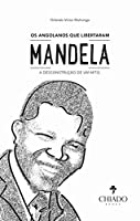Os Angolanos que Libertaram Mandela (Portuguese Edition)