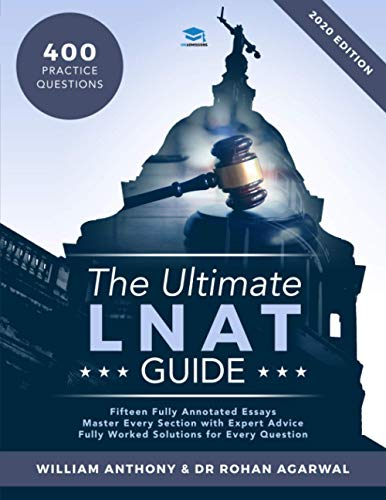 The Ultimate LNAT Guide: 400 Practice Questions: Fully Worked Solutions, Time Saving Techniques, Score Boosting Strategi