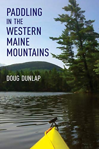 Paddling in the Western Maine Mountains (English Edition)