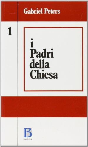 I padri della Chiesa. Dalle origini al Concilio di Nicea (325) (Vol. 1)