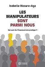 Les manipulateurs sont parmis nous - Nouvelle édition d'Isabelle Nazare-aga
