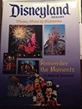 Disneyland Resort Then, Now and Forever: Remember the Moments - A Magical Souvenir