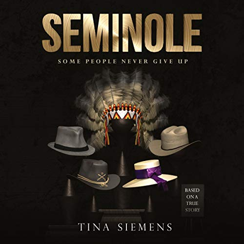 Seminole: Some People Never Give Up Audiobook By Tina Siemens cover art