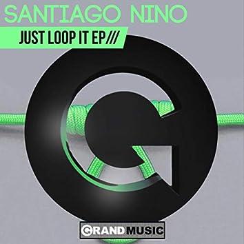 Just Loop It EP