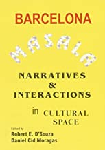 Barcelona Masala: Narratives and Interactions in Cultural Space by Robert E. D'Souza (2014-02-25)