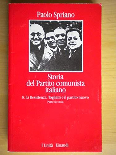 Storia del partito comunista italiano vol 8° (la resistenza togliatti e il partito nuovo, parte seconda)
