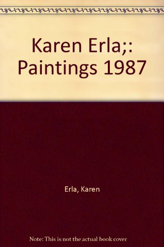 Karen Erla;: Paintings 1987