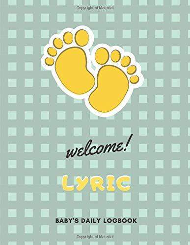 Welcome Lyric: Baby's Daily LogBook With Customized name (Lyric), Immunizations, Breastfeeding Tracker Journal, health Log Book