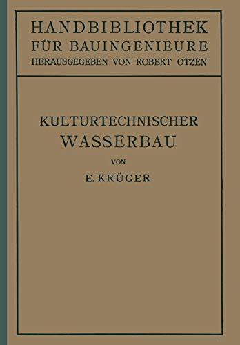 Kulturtechnischer Wasserbau: III. Teil Wasserbau 7. Band (Handbibliothek für Bauingenieure/Teil 3: Wasserbau) (German Edition) (Handbibliothek für Bauingenieure (7), Band 7)