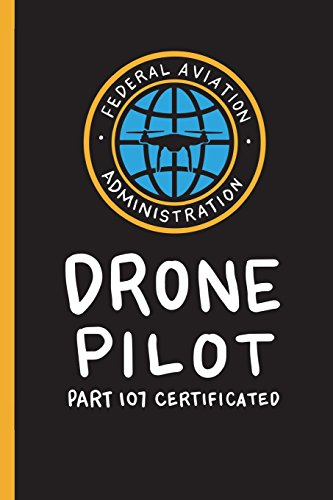 Certifed Drone Pilot: Journal Notebook & Flights Logbook - Gift Idea for Uav Pilots (120 Pages, 6x9
