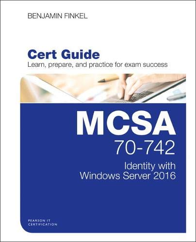 Download MCSA 70-742 Cert Guide: Identity with Windows Server 2016 (Certification Guide) 0789757036