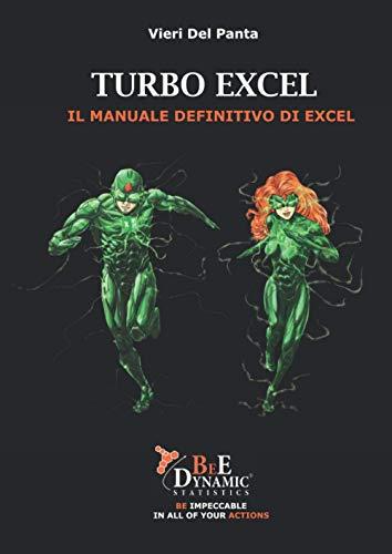 Turbo Excel: Il Manuale definitivo di Excel [Edizione in Bianco e Nero]