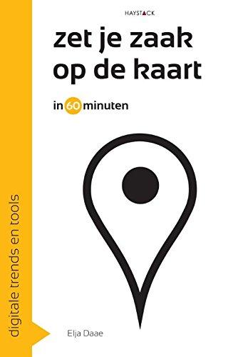 Zet je zaak op de kaart in 60 minuten (Digitale trends en tools in 60 minuten Book 12)