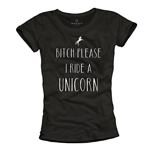 MAKAYA Bitch Please I Ride A Unicorn - Camisetas con Frases Divertidas par Mujer - Negra S